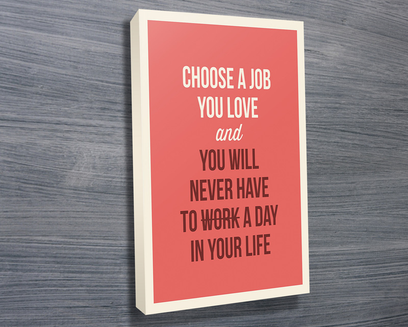 Motivational Typography Canvas Prints | Choose A Job You Love