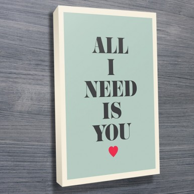 Inspirational word art | All I Need Is You